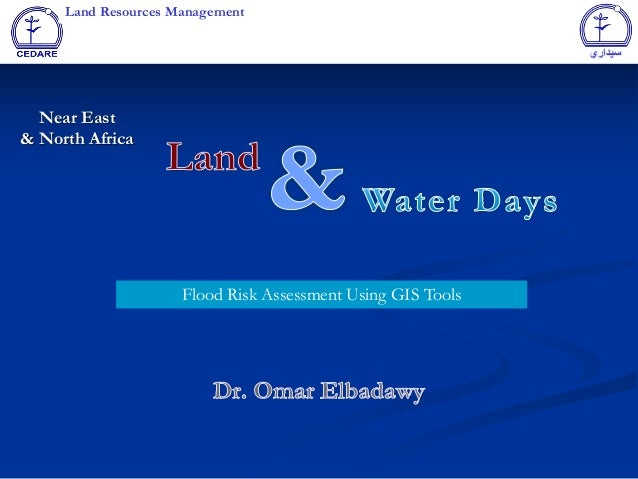 Land Resources Management  Near East & North Africa  Flood Risk Assessment Using GIS Tools