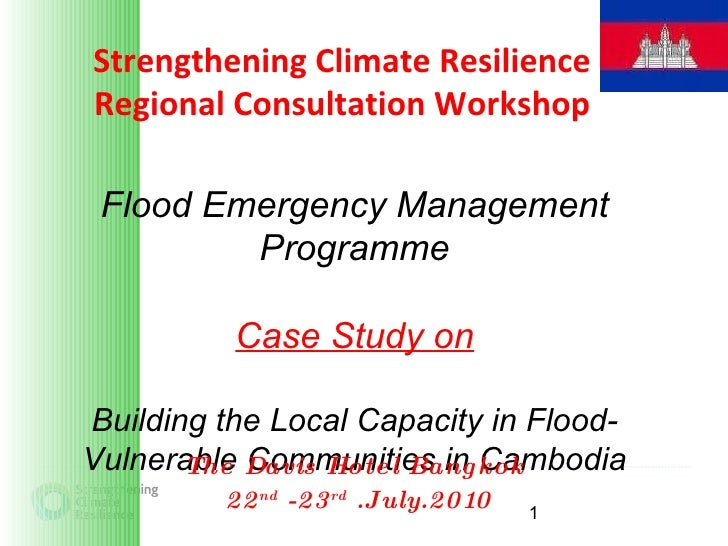 Flood Emergency Management Programme Case Study on Building the Local Capacity in Flood-Vulnerable Communities in Cambodia...