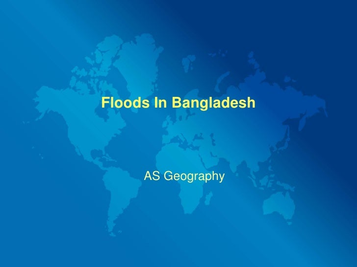 Floods In Bangladesh<br />AS Geography<br />