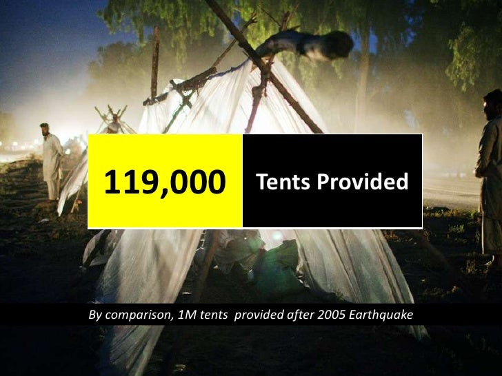 By comparison, 1M tents provided after 2005 Earthquake<br />
