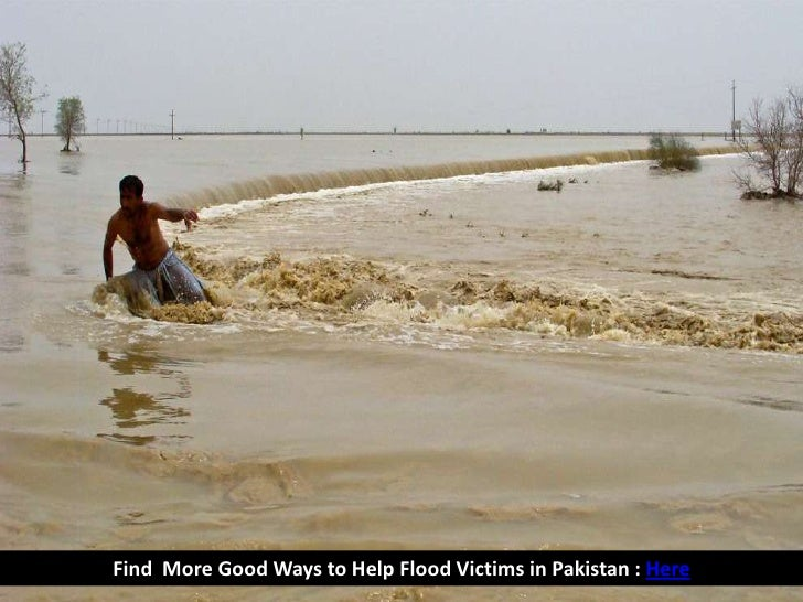 FindMore Good Ways to Help Flood Victims in Pakistan : Here<br />