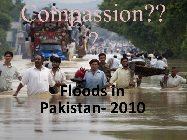 essay flood disaster pakistan 2010 Effects of the pakistan floods, worst natural disaster the floods in pakistan are now worse than haiti's january 2010 , the worst floods in pakistan's.