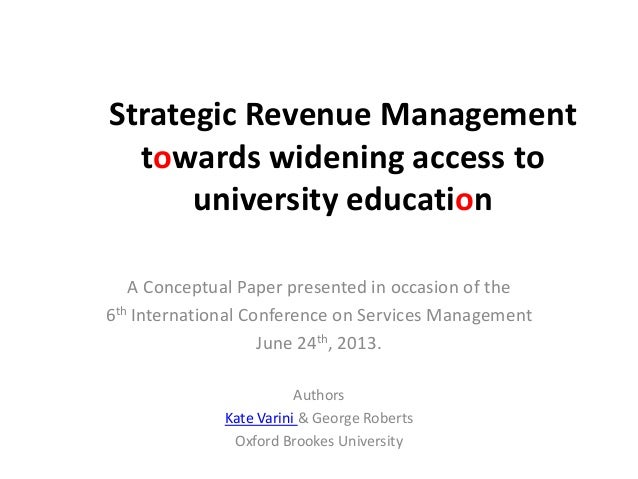 Strategic Revenue Managementtowards widening access touniversity educationA Conceptual Paper presented in occasion of the6...