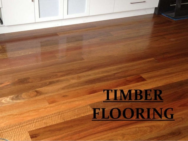 INTRODUCTION   Timber flooring is any product  manufactured from timber that is designed for use as flooring, either stru...