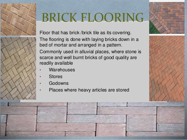 PATTERNS IN BRICK FLOORING O The brick flooring may be done with bricks laid flat, or on  edge arranged in hearing-bone pa...