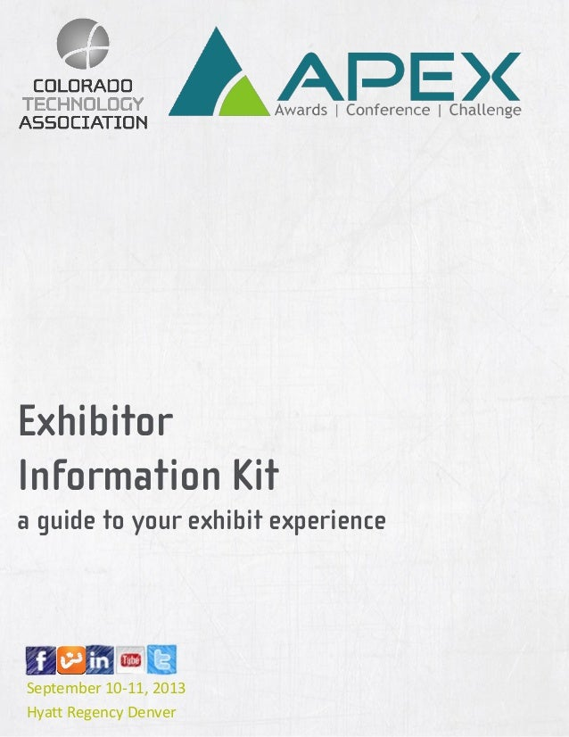 Exhibitor Information Kit a guide to your exhibit experience September 10-11, 2013 Hyatt Regency Denver