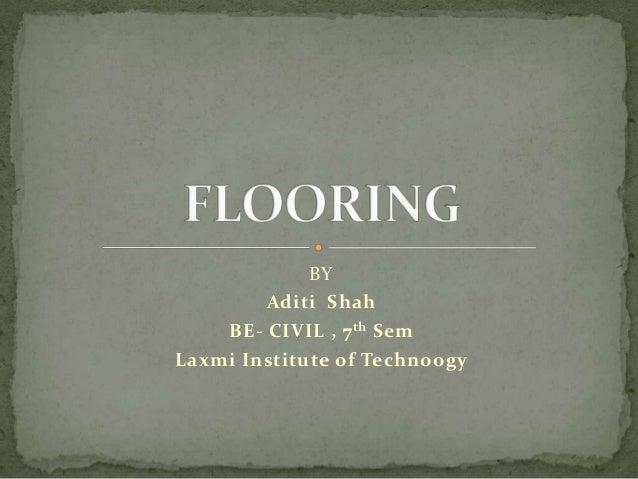 BY Aditi Shah BE- CIVIL , 7th Sem Laxmi Institute of Technoogy