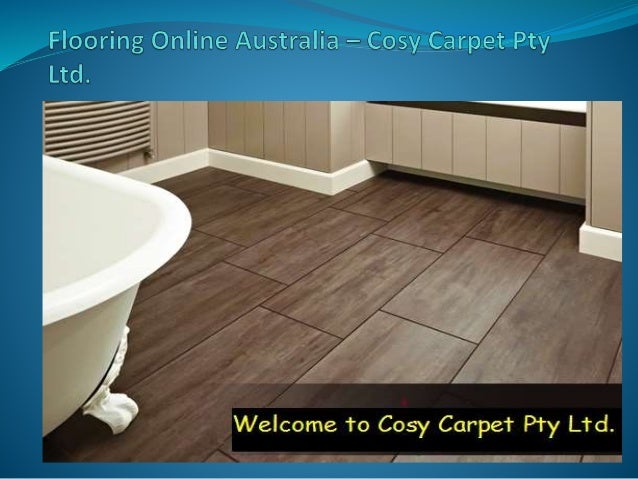 Cosy Carpet Pty Ltd. provides high quality online flooring products in Sydney Australia.  You will find multiple flooring...