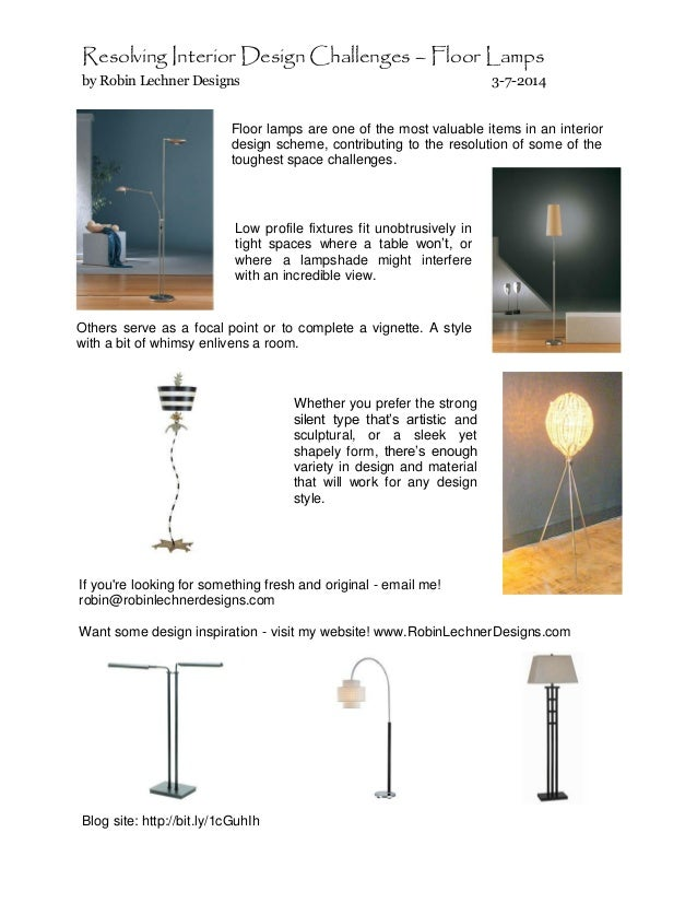 Resolving Interior Design Challenges – Floor Lamps by Robin Lechner Designs  3-7-2014  Floor lamps are one of the most val...