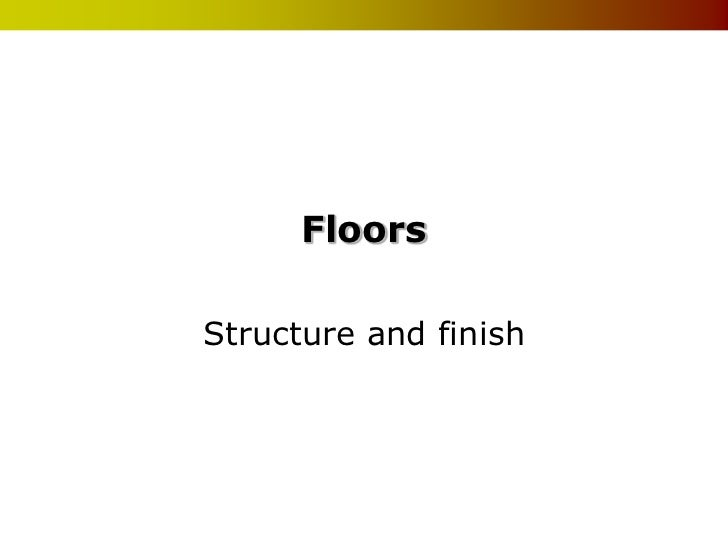 FloorsStructure and finish