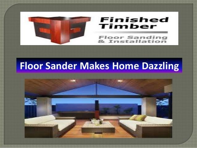Floor Sander Makes Home Dazzling