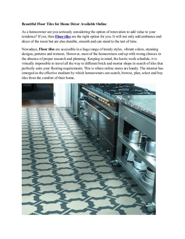 Beautiful Floor Tiles for Home Décor Available Online  As a homeowner are you seriously considering the option of renovati...