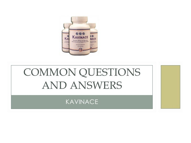 KAVINACE COMMON QUESTIONS AND ANSWERS