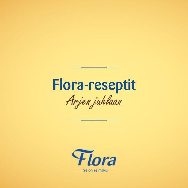 Flora-reseptit Arjen juhlaan