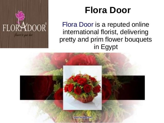 Flora Door Flora Door is a reputed online international florist, delivering pretty and prim flower bouquets in Egypt