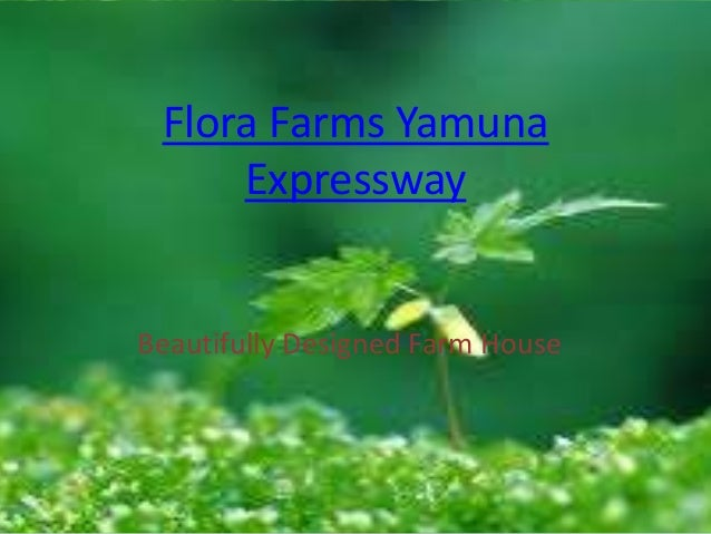 Flora Farms Yamuna     ExpresswayBeautifully Designed Farm House