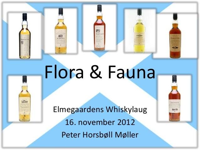 Flora & Fauna Elmegaardens Whiskylaug    16. november 2012   Peter Horsbøll Møller