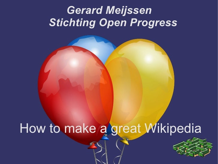 Gerard Meijssen Stichting Open Progress How to make a great Wikipedia