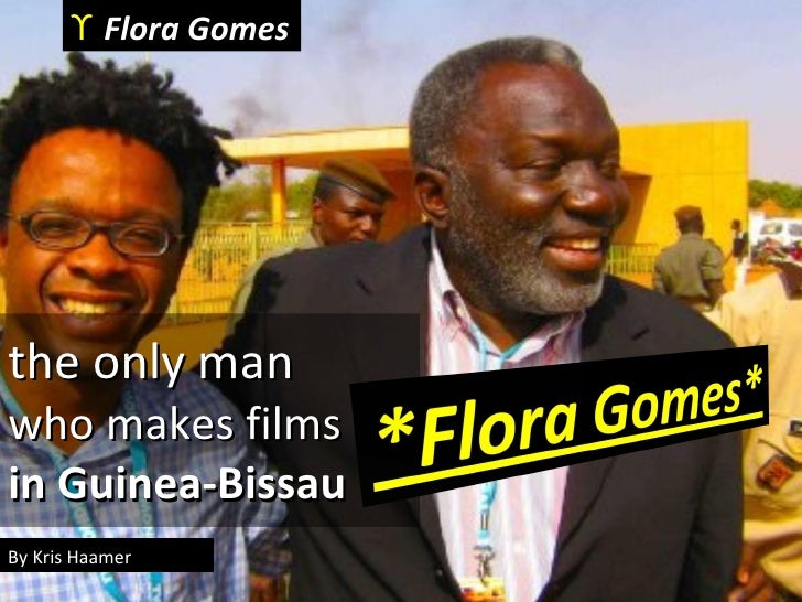 the only man  who makes films  in Guinea-Bissau By Kris Haamer ϒ   Flora Gomes