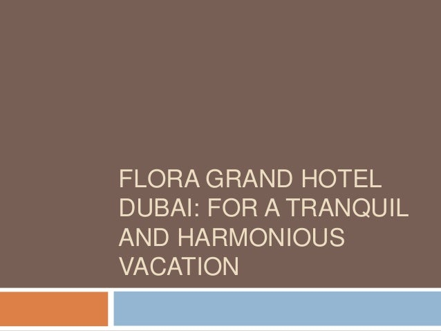 FLORA GRAND HOTEL DUBAI: FOR A TRANQUIL AND HARMONIOUS VACATION