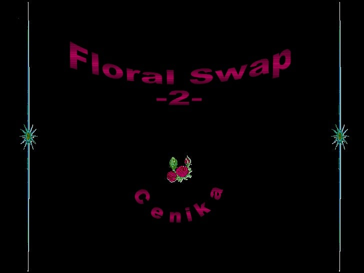 Floral Swap -2- Cenika