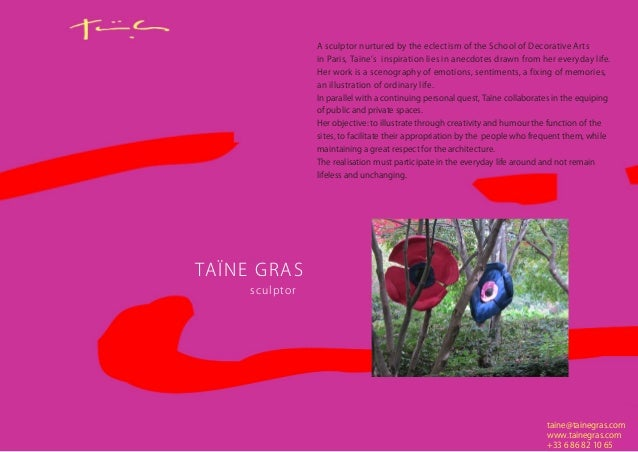 taine@tainegras.com www.tainegras.com +33 6 86 82 10 65 TAÏNE GRAS sculptor A sculptor nurtured by the eclectism of the Sc...
