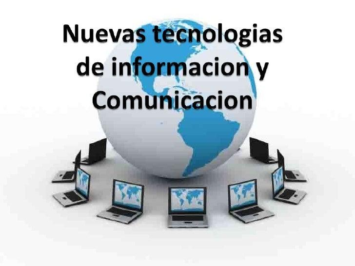Nuevas tecnologias de informacion y Comunicacion<br />