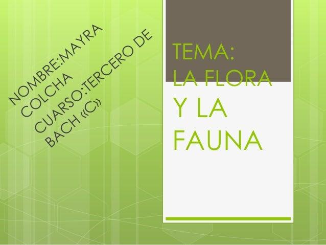 TEMA:LA FLORAY LAFAUNA