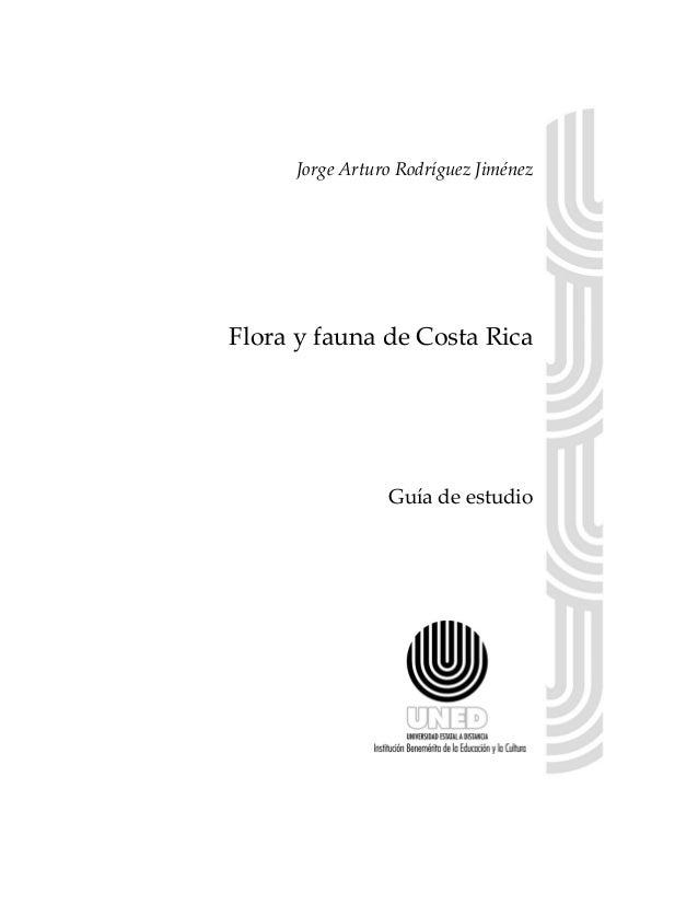 Jorge Arturo Rodríguez Jiménez Flora y fauna de Costa Rica Guía de estudio