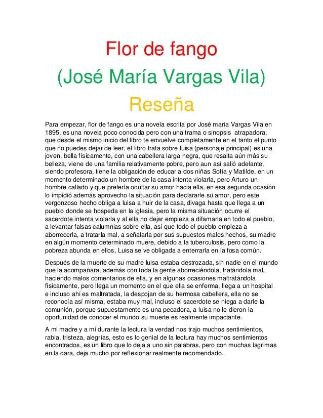 Flor de fango (José María Vargas Vila) Reseña Para empezar, flor de fango es una novela escrita por José maría Vargas Vila...