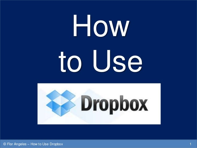 How to Use 1© Flor Angeles – How to Use Dropbox