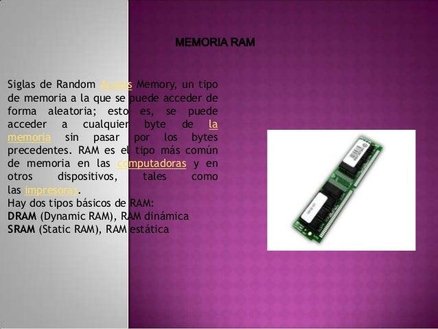 Los dos tipos difieren en la tecnología que usan para almacenar los datos. La RAM dinámica necesita ser refrescada cientos...