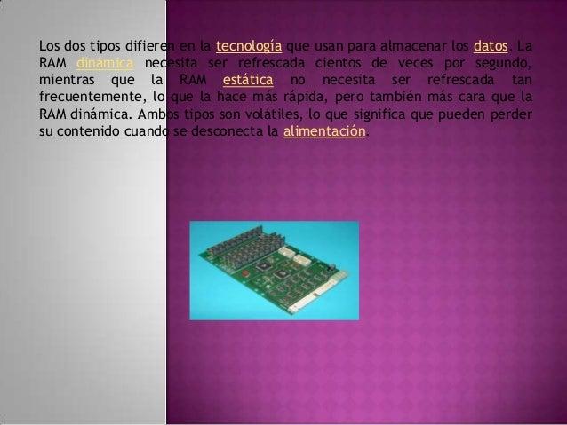 Se habla de RAM como memoria volátil, mientras que ROM es memoria no-volátil. La mayoría de los computadores personales co...