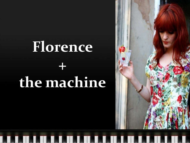 Florence      +the machine