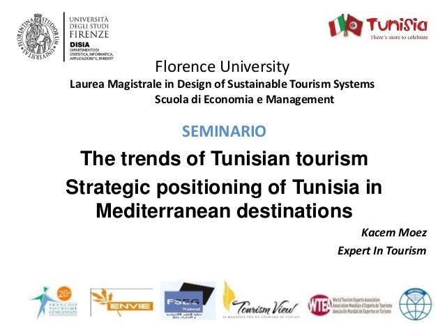 Florence University Laurea Magistrale in Design of Sustainable Tourism Systems Scuola di Economia e Management SEMINARIO T...