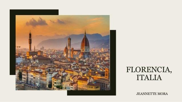 FLORENCIA, ITALIA JEANNETTE MORA