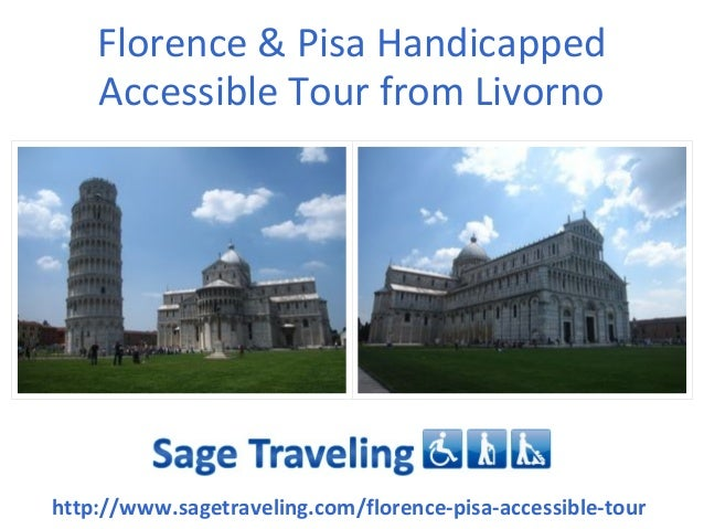 Florence & Pisa Handicapped Accessible Tour from Livorno http://www.sagetraveling.com/florence-pisa-accessible-tour