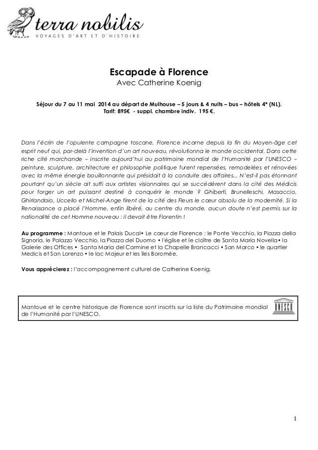 1 Escapade à Florence Avec Catherine Koenig Séjour du 7 au 11 mai 2014 au départ de Mulhouse – 5 jours & 4 nuits – bus – h...