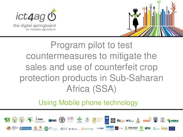 Program pilot to test countermeasures to mitigate the sales and use of counterfeit crop protection products in Sub-Saharan...