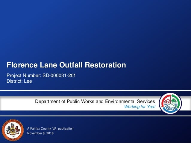 A Fairfax County, VA, publication Department of Public Works and Environmental Services Working for You! Florence Lane Out...