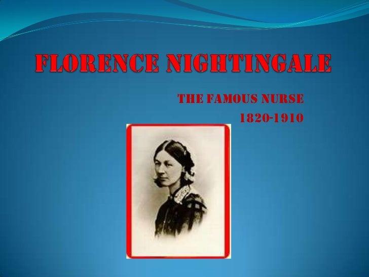 The famous nurse        1820-1910
