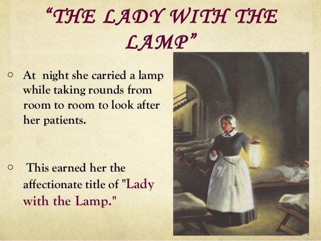Florence nightingale- lady with the lamp and the mother of modern nur…