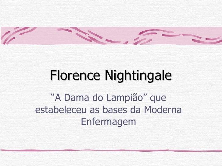 """Florence Nightingale """" A Dama do Lampião"""" que estabeleceu as bases da Moderna Enfermagem"""