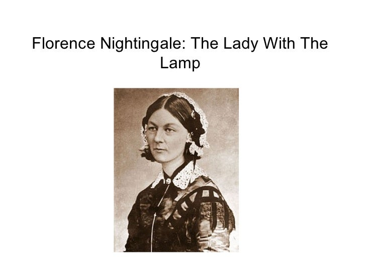 Florence Nightingale: The Lady With The Lamp