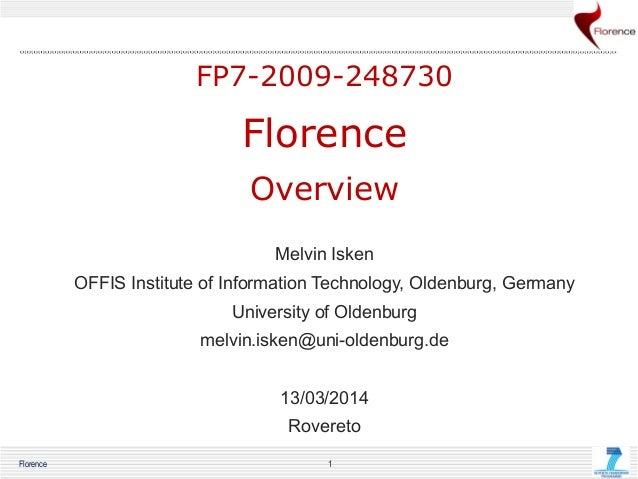 Florence 1 JL-1 FP7-2009-248730 Florence Overview Melvin Isken OFFIS Institute of Information Technology, Oldenburg, Germa...