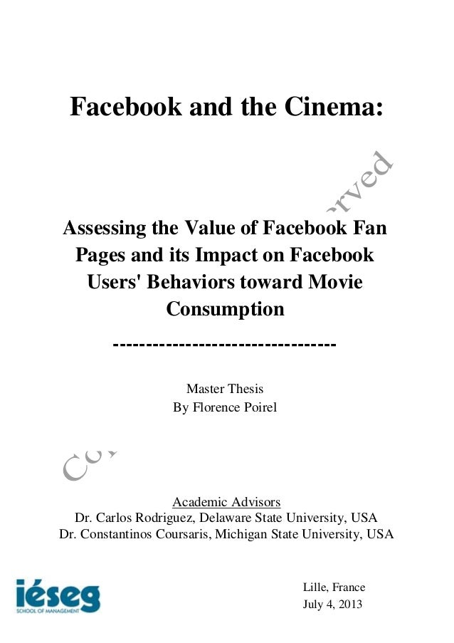 Facebook and the Cinema: Lille, France July 4, 2013 Assessing the Value of Facebook Fan Pages and its Impact on Facebook U...