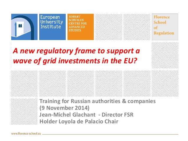 A new regulatory frame to support a wave of grid investments in the EU?  Training for Russian authorities & companies  (9 ...
