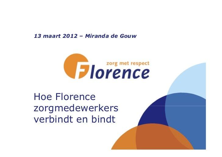 13 maart 2012 – Miranda de GouwHoe Florencezorgmedewerkersverbindt en bindt