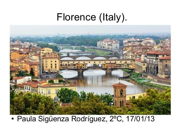 Florence (Italy).●   Paula Sigüenza Rodríguez, 2ºC, 17/01/13