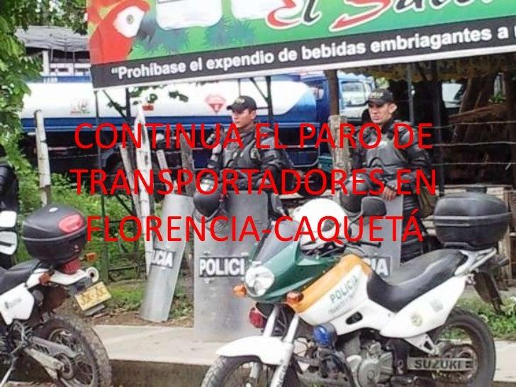 CONTINUA EL PARO DETRANSPORTADORES EN FLORENCIA-CAQUETÁ